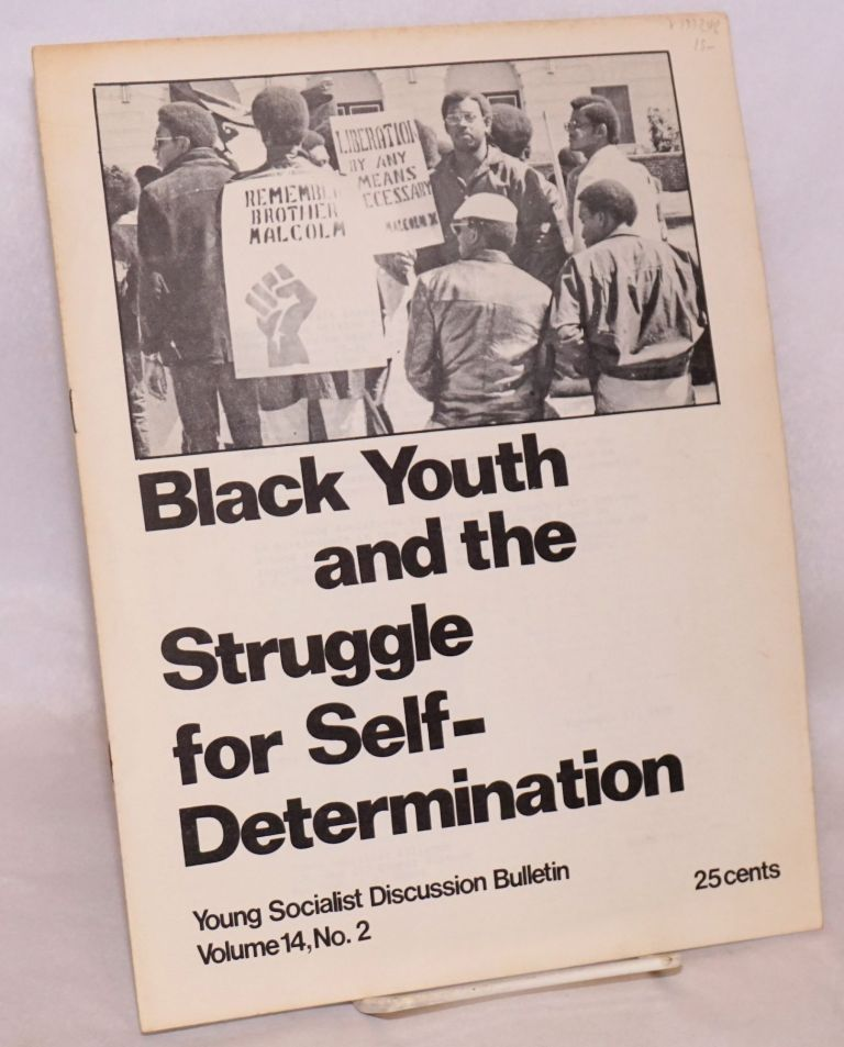 Black youth and the struggle for self-determination. Young Socialist Alliance.