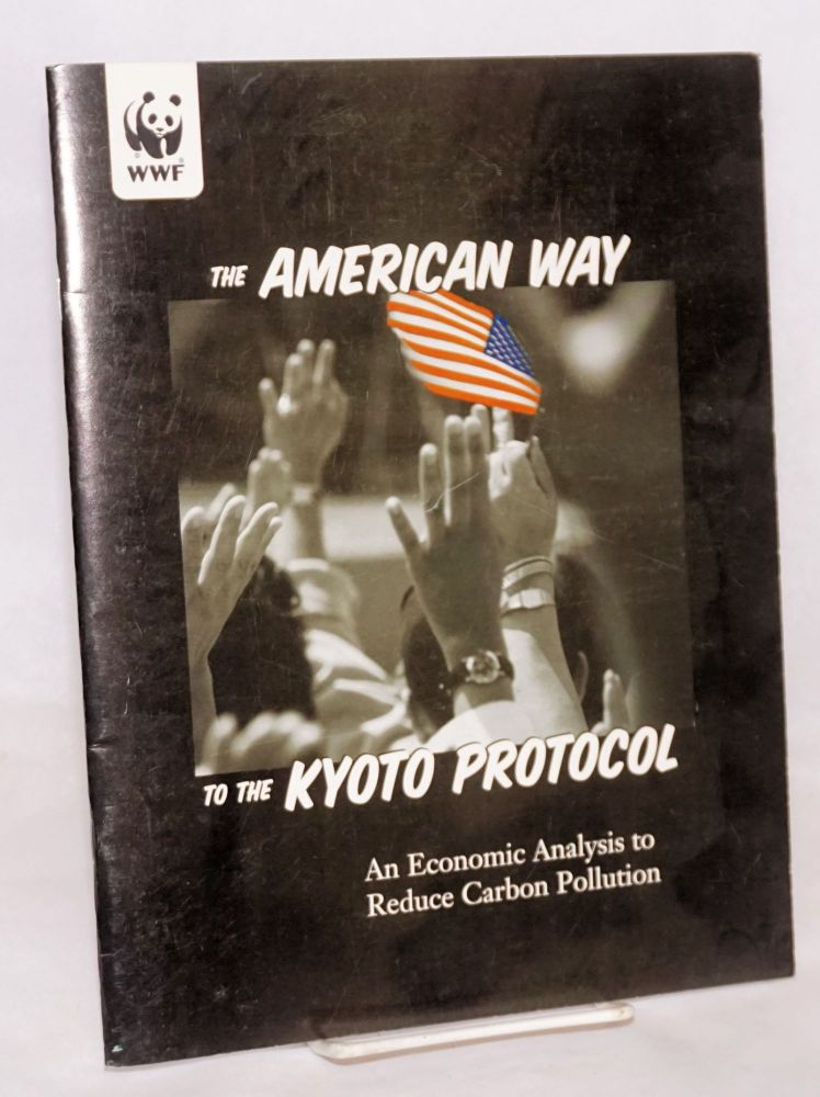 American way to the Kyoto Protocol: an economic analysis to reduce Carbon pollution. A study for World Wildlife Fund. Alison Bailie.