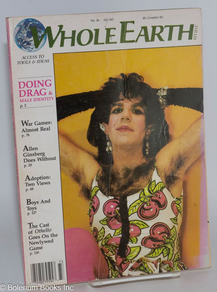 Whole earth review: issue no. 56, September 1, 1987; drag and gay identity; Big hair and new makeup. Robert Serian.