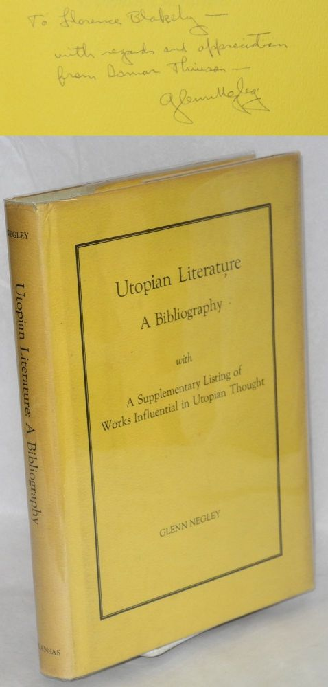 Utopian literature; a bibliography with a supplementary listing of works influential in utopian thought. Glenn Negley, comp.