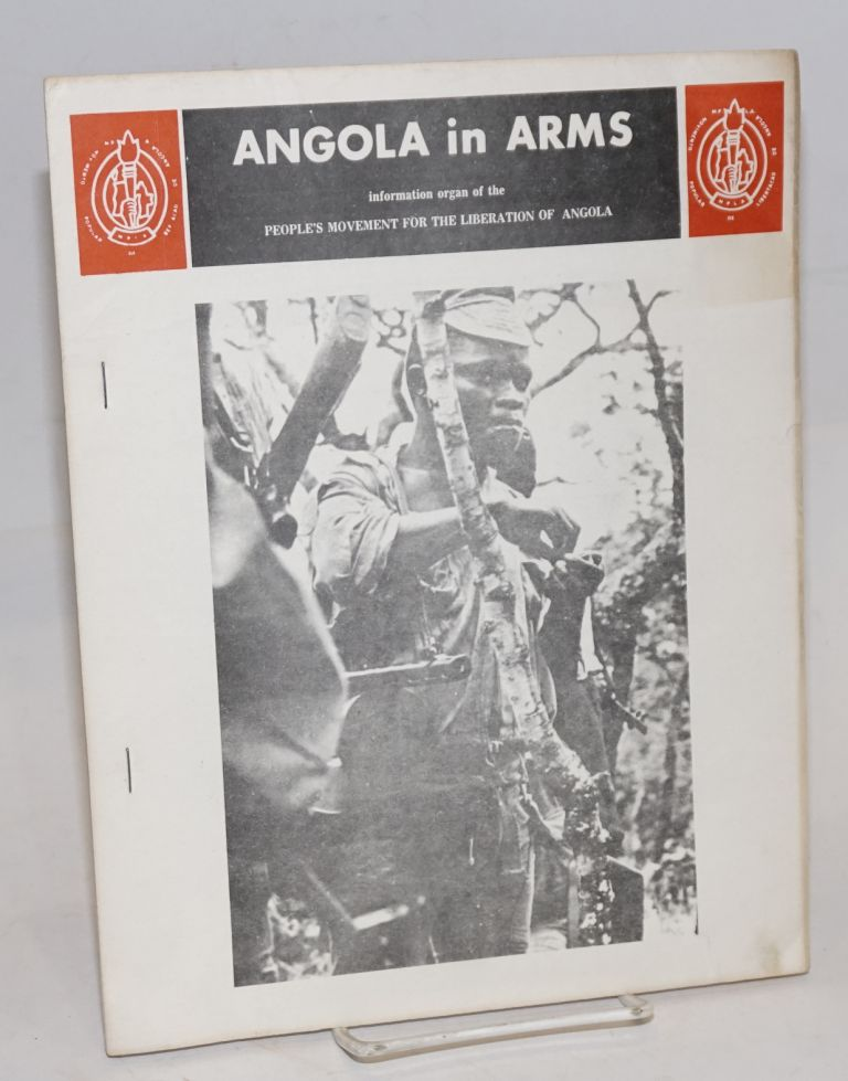 Angola in arms; information organ of the People's Movement for the Liberation of Angola (MPLA); volume 3, nos. 2 and 3, April-July 1972