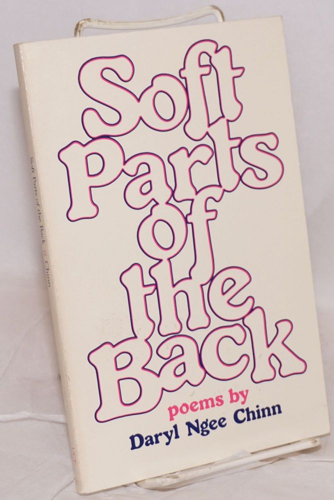 Soft parts of the back; poems. Daryl Ngee Chinn.