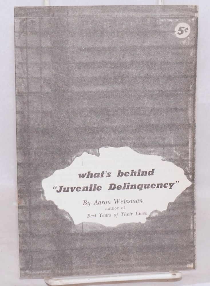 """What's behind """"juvenile delinquency"""" Aaron Weissman."""