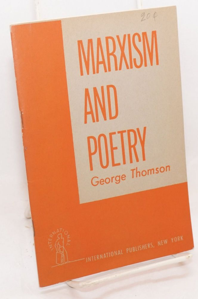 Marxism and poetry. George Thomson.