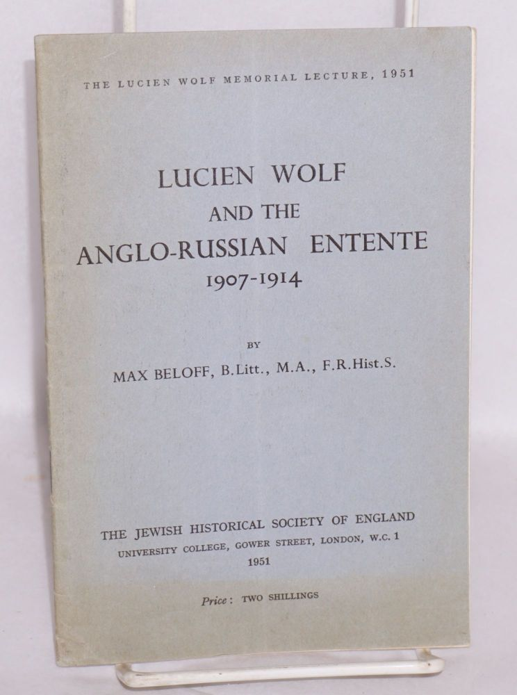 Lucien Wolf and the Anglo-Russian Entente 1907 - 1914. Max Beloff.