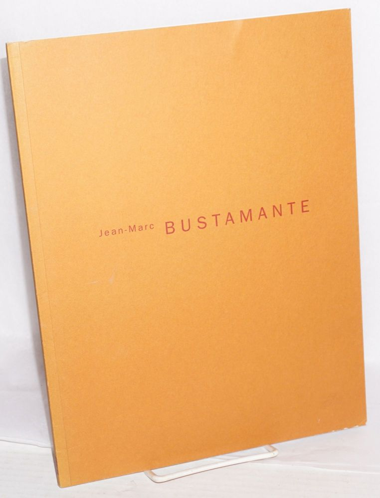 Jean-Marc Bustamante; the Renaissance Society at the University of Chicago May 6 - June 27, 1993 and Art Gallery of York University, Toronto, November 10 - December 19, 1993. Jean-Marc Bustamante.