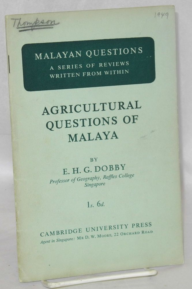 Agricultural questions of Malaya. E. H. G. Dobby.