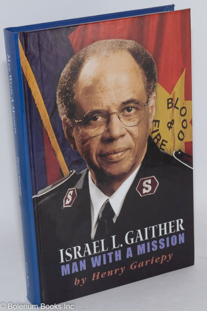 Israel L. Gaither; man with a mission. Henry Gariepy.
