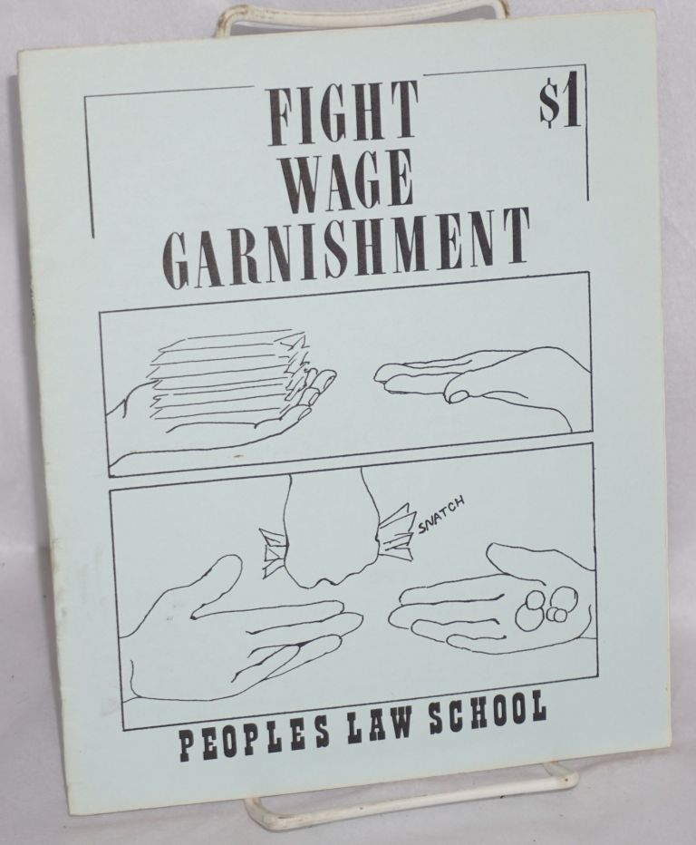 Fight wage garnishment. Peoples Law School of San Francisco.