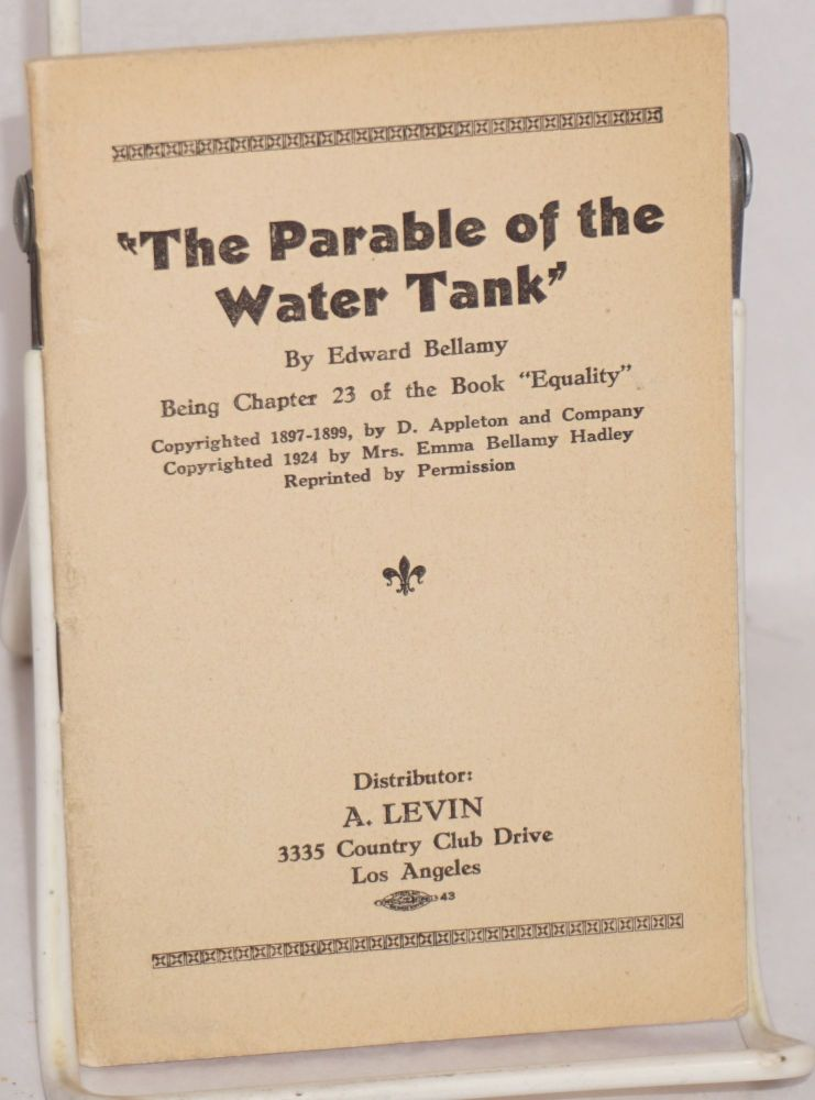 "The parable of the water tank. Being Chapter 23 of the book ""Equality"" Edward Bellamy."