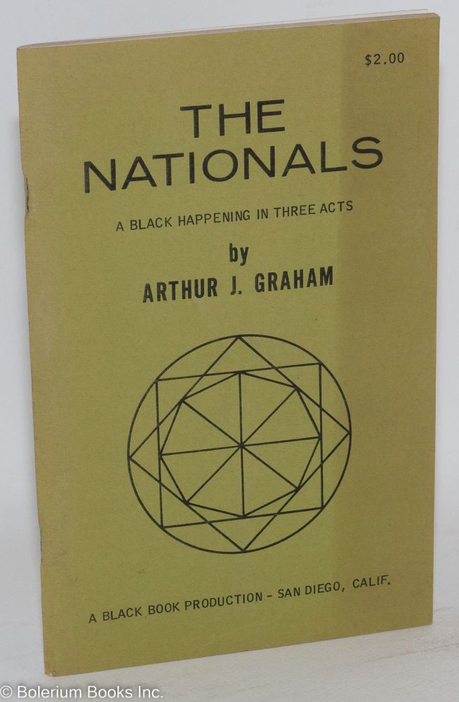 The nationals; a black happening in three acts. Arthur J. Graham.