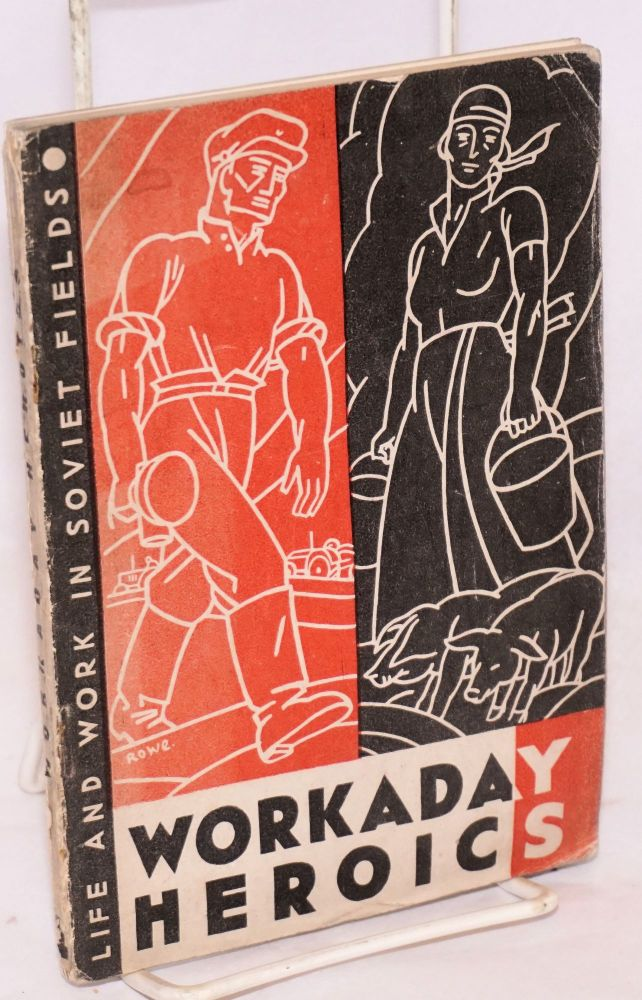 Workaday heroics. Life and work in Soviet fields