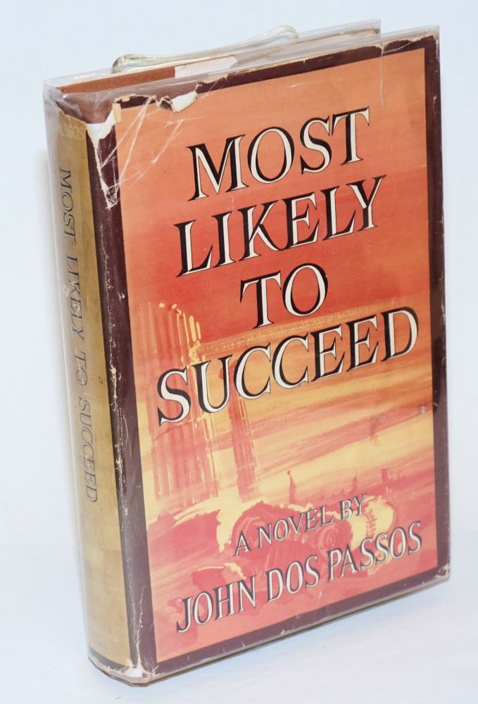 Most likely to succeed. John Dos Passos.