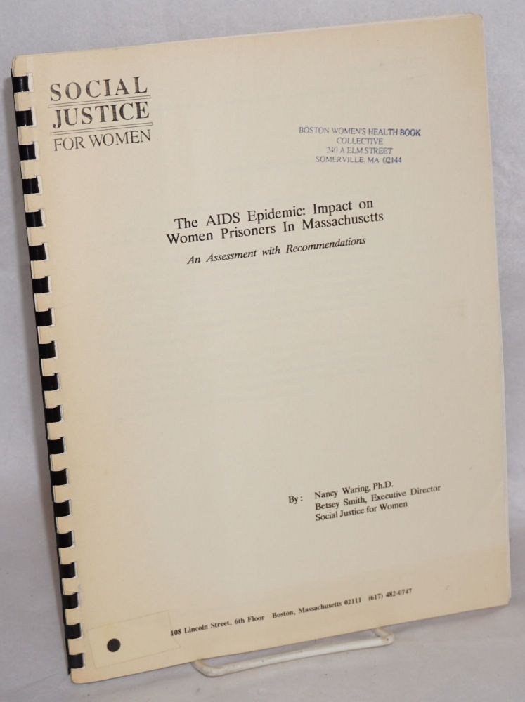 The AIDS epidemic: impact on women prisoners in Massachusetts, an assessment with recommendations. Nancy Waring.