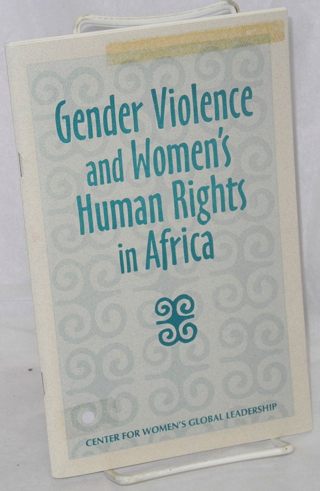 Gender violence and women's human rights in Africa. Abena P. A. Busia, Asma Mohamed Abdel Halim, Dr. Nahid Toubia, Molara Ogundipe-Leslie.