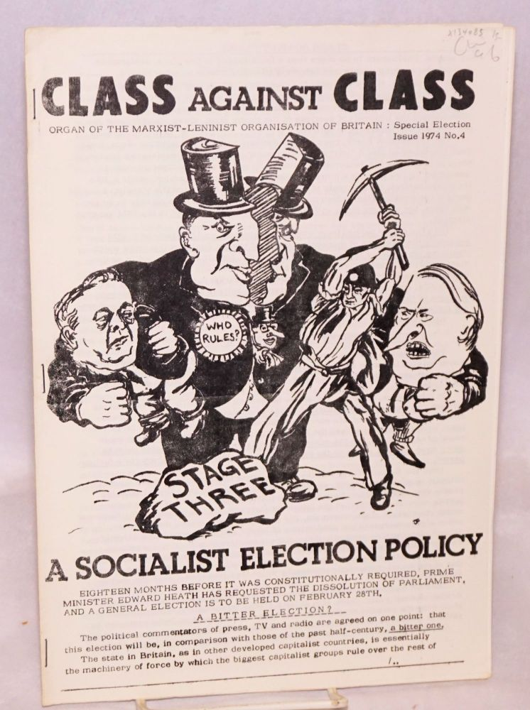 A socialist election policy. Class against Class, special election issue #4, January 1974. Marxist-Leninist Organisation of Britain.