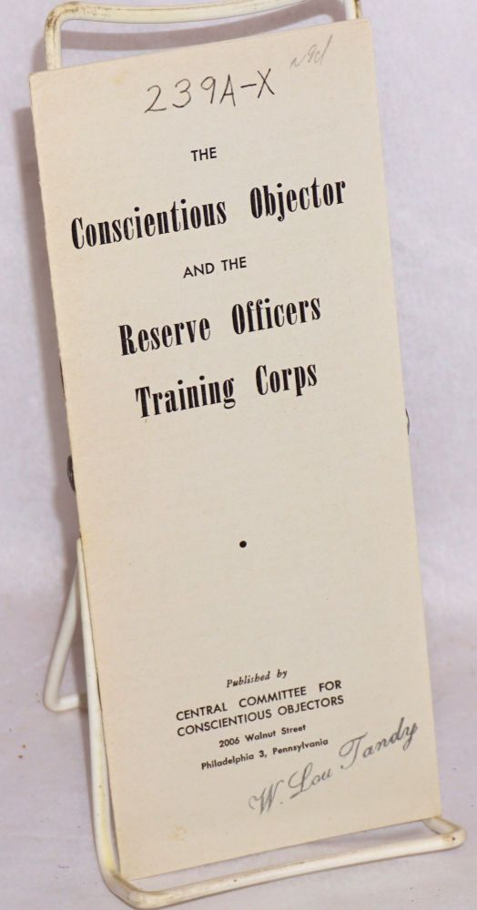 The conscientious objector and the reserve officers training corps. Central Committee for Conscientious Objectors.