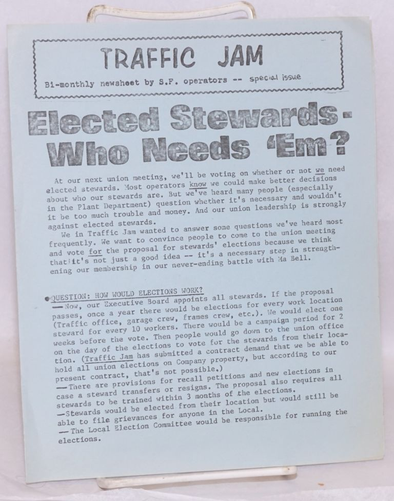 "Traffic Jam. Bi-monthly newsheet by S.F. operators - special issue. ""Elected stewards - who needs 'em?"""
