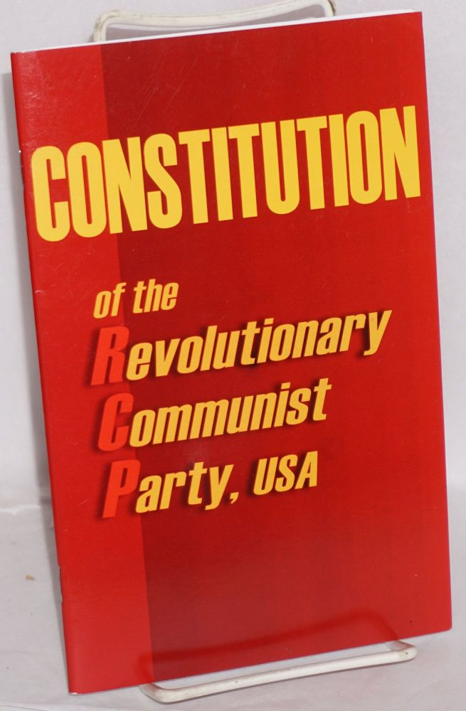 Constitution of the Revolutionary Communist Party, USA. USA Revolutionary Communist Party.