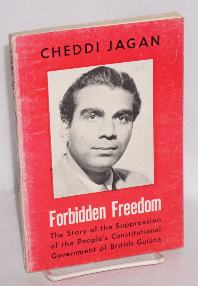 Forbidden freedom; the story of British Guiana, with a foreword by Tom Driberg, M.P. Cheddi Jagan.