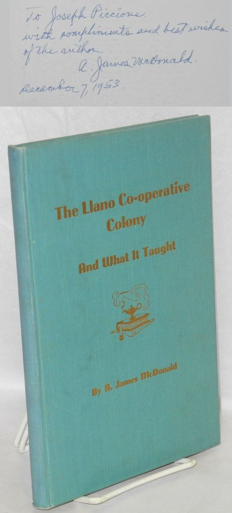 The Llano Co-Operative Colony and what it taught. A. James McDonald.