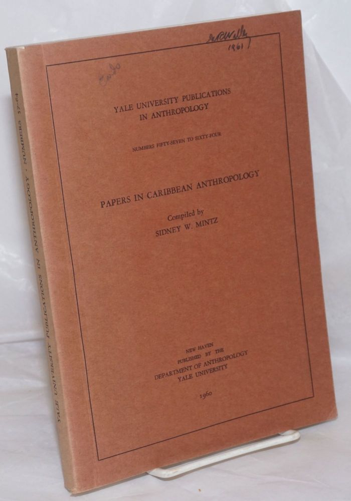 Papers in Caribbean anthropology. Sidney Mintz, comp.