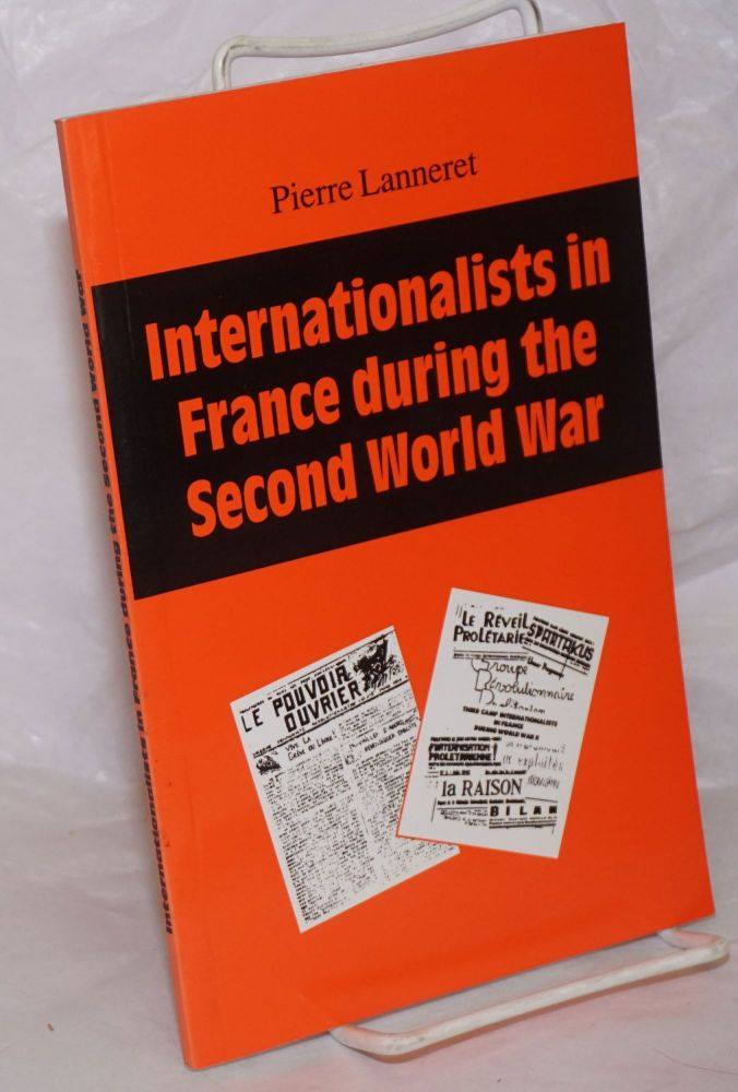 Internationalists In France During The Second World War [cover title]. Pierre Lanneret.