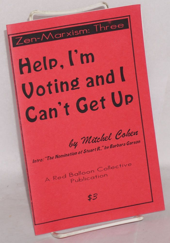 Help, I'm voting and I can't get up. Mitchel Cohen.