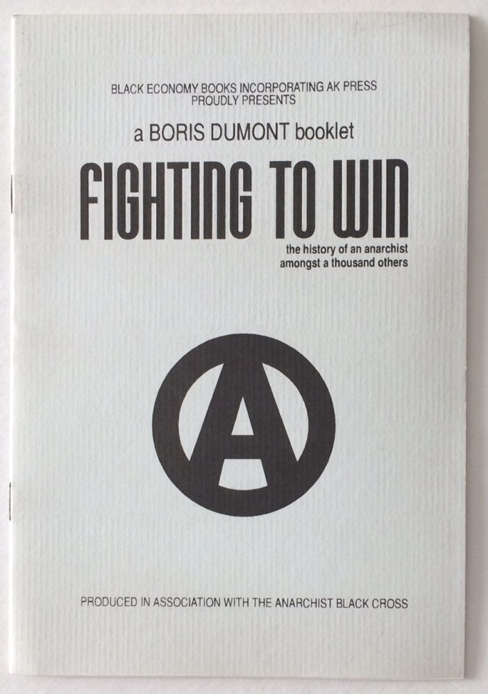 Fighting to win: the history of an anarchist amongst a thousand others. Boris Dumont.