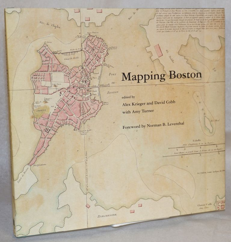 Mapping Boston. James Carroll etc David Bosse, Alex Krieger, David Cobb, Amy Turner.