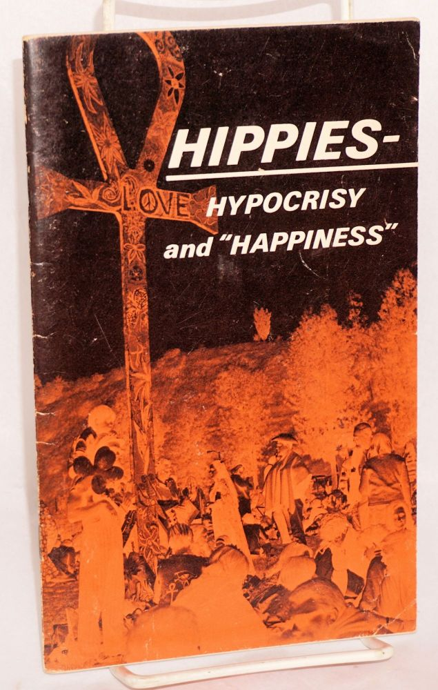 Hippies, hypocrisy, and happiness. Ambassador College Research Dept.