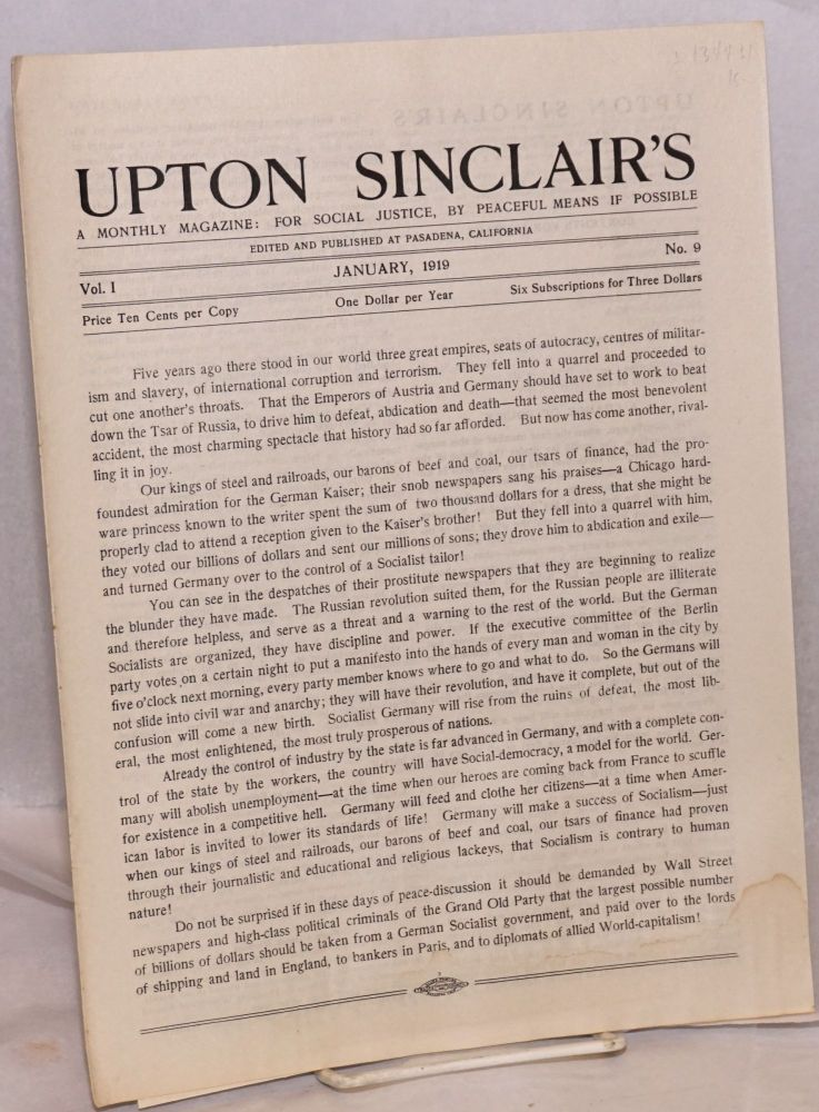 Upton Sinclair's, a monthly magazine: for social justice, by peaceful means if possible. Vol. 1, no. 9. January , 1919. Upton Sinclair.