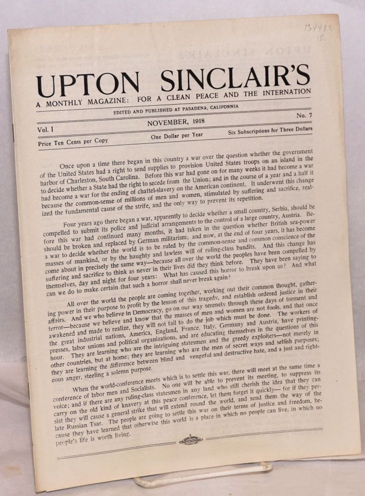 Upton Sinclair's, a monthly magazine: for social justice, by peaceful means if possible. Vol. 1, no. 7. November , 1918. Upton Sinclair.