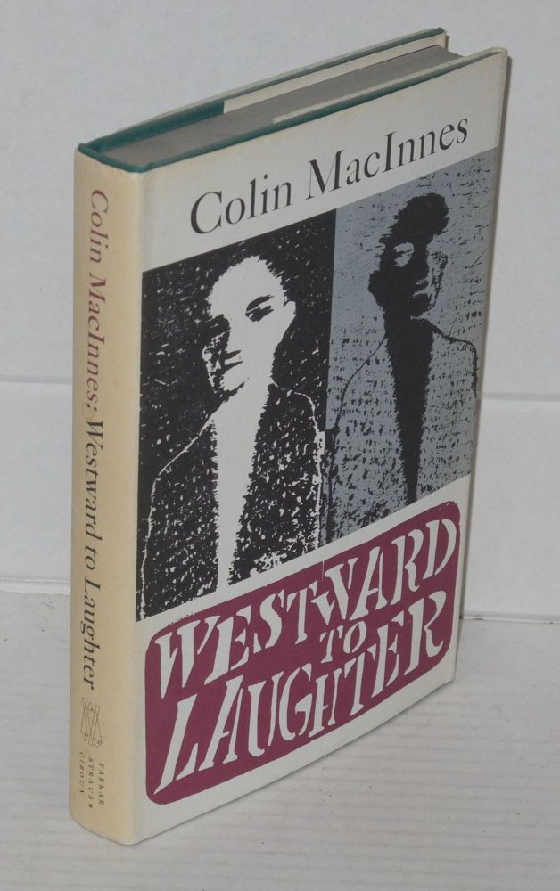 Westward to laughter. Colin MacInnes.