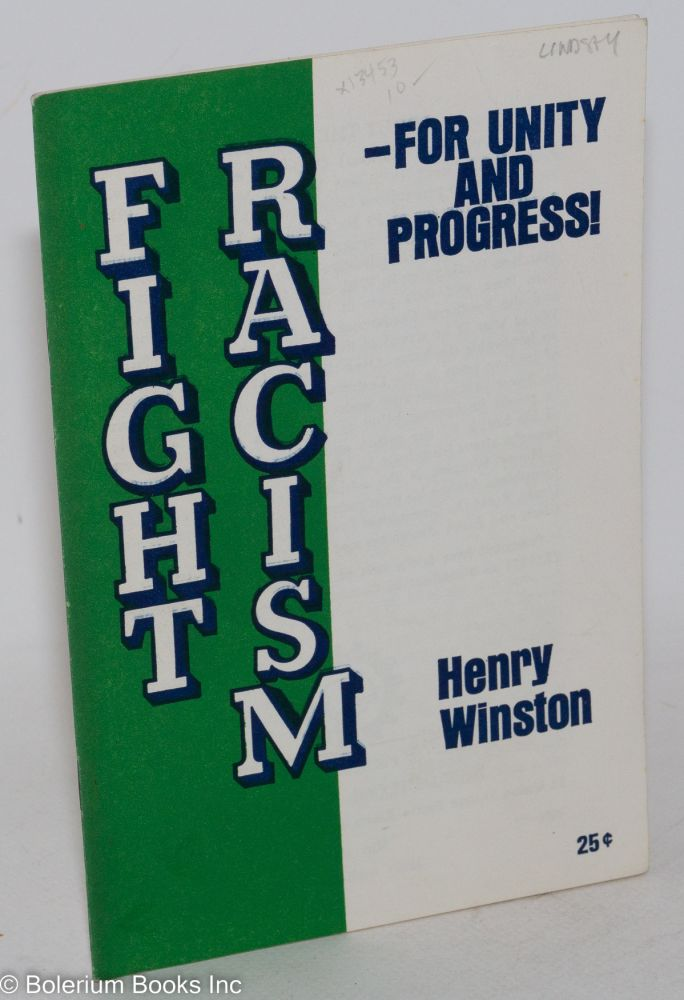 Fight racism - for unity and progress! Henry Winston.