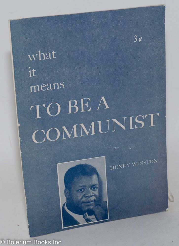 What it means to be a Communist. Henry Winston.