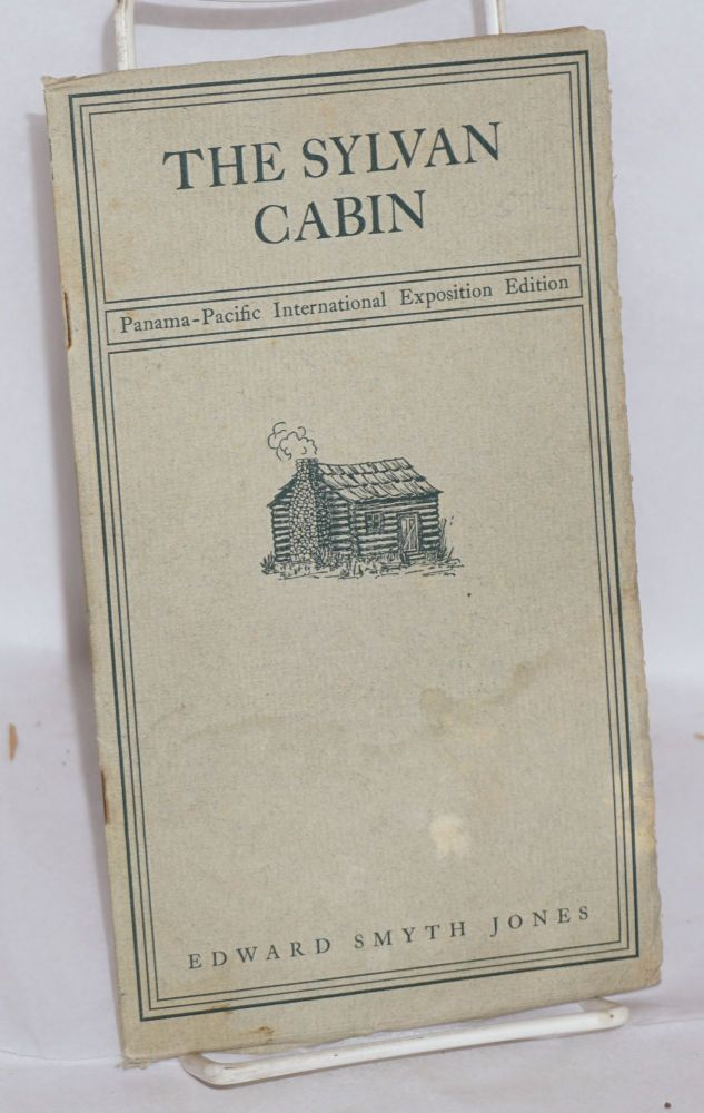 The sylvan cabin; a centenary ode on the birth of Lincoln, with an introduction taken from the New York Times [Panama-Pacific International Exposition edition]. Edward Smyth Jones.