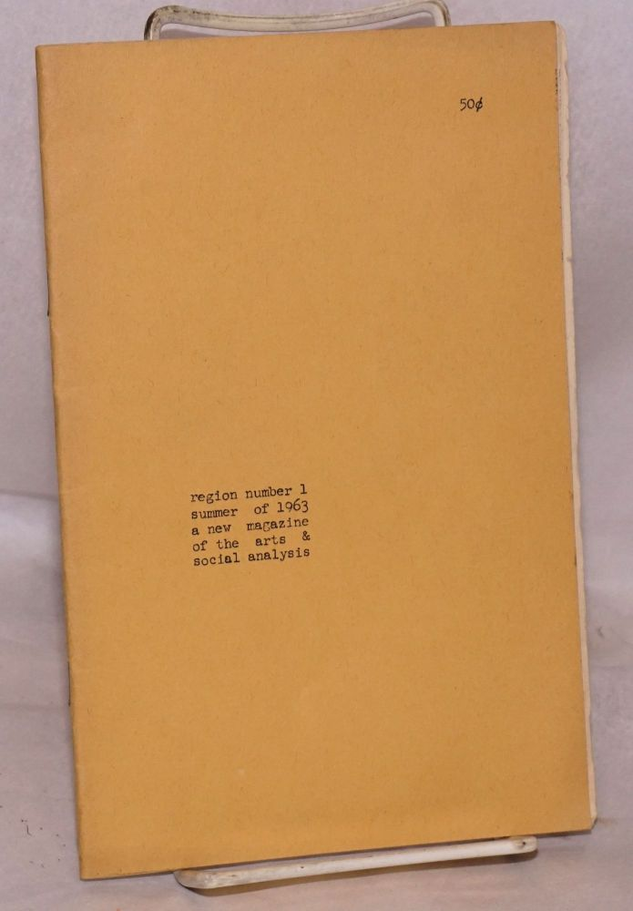 Region; number 1, summer of 1963; a new magazine of the arts and social analysis. David Morton, Marvin Davidow, Hugh Brown, Carl Klein, John Sladek contributors, contributors, David Anderson, Michael Balzer, Roland Flint, Richard Shaw.