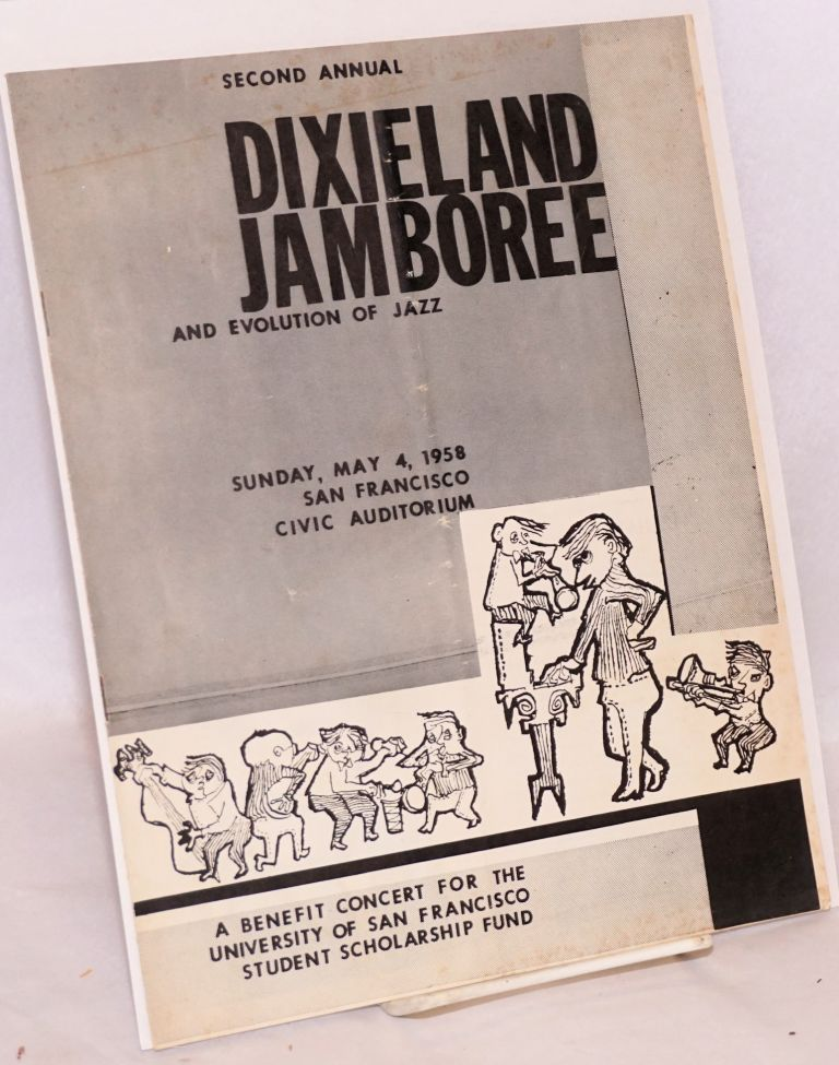 Second annual Dixieland Jamboree and evolution of jazz; Sunday, May 4, 1958, San Francisco Civic Auditorium; a benefit concert for the University of San Francisco Student Scholarship Fund