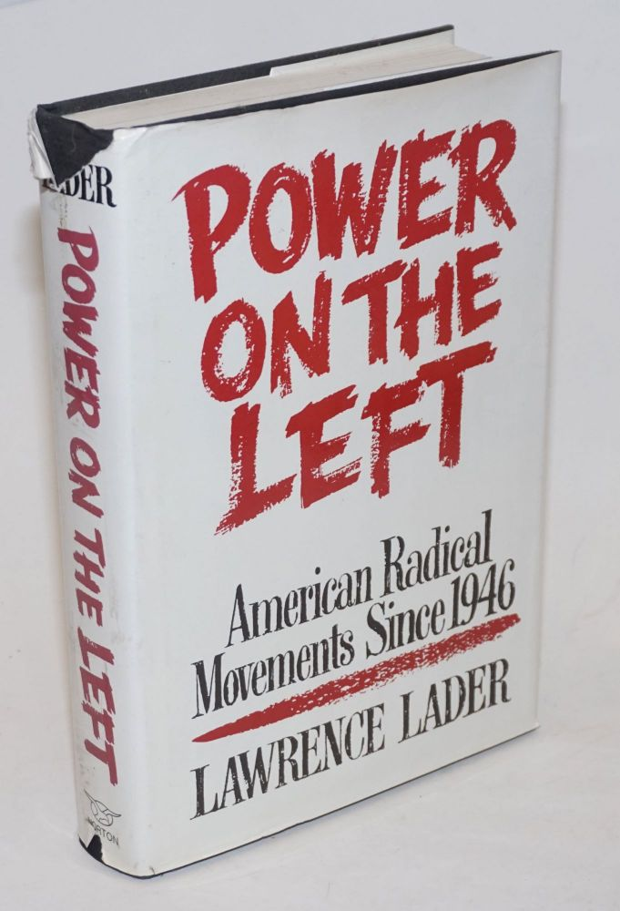 Power on the Left; American radical movements since 1946. Lawrence Lader.