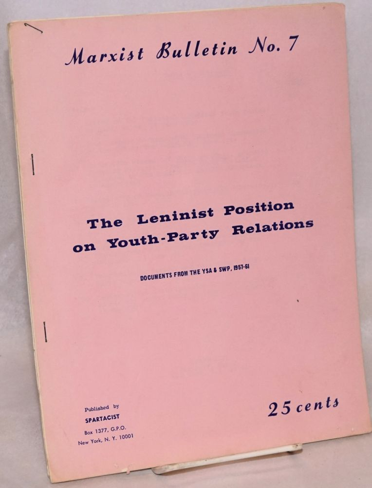 The Leninist position on Youth-Party relations. Spartacist League.