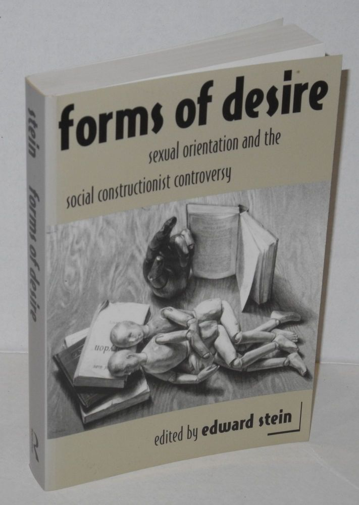 Forms of desire; sexual orientation and the social constructionist controversy. Edward Stein.