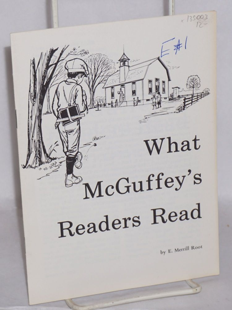 What McGuffey's readers read. E. Merrill Root.