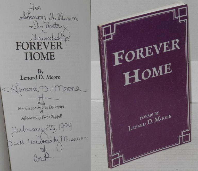 Forever home; with introduction by Guy Davenport & afterword by Fred Chappell. Lenard D. Moore.
