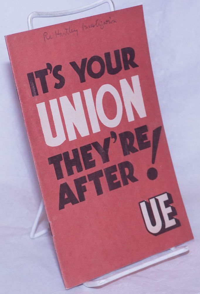 It's your union they're after! Radio United Electrical, Machine Workers of America.