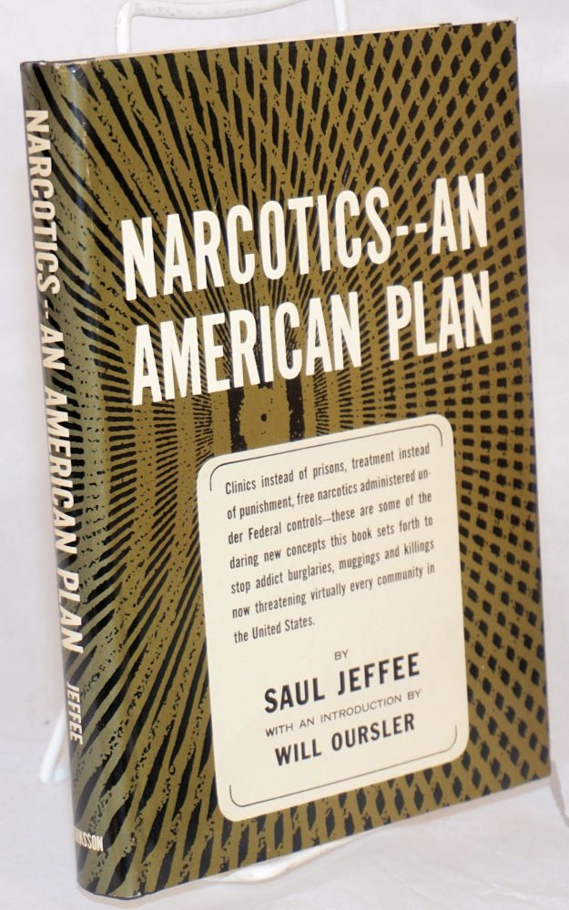 Narcotics - an American plan. Saul Jeffee, , Will Oursler.