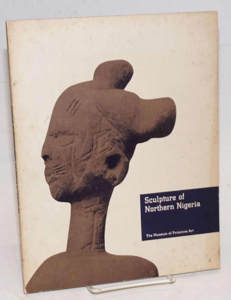 Sculpture of Northern Nigeria. Roy Sieber.