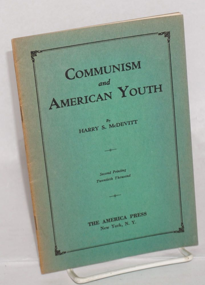Communism and American Youth. Harry S. McDevitt.