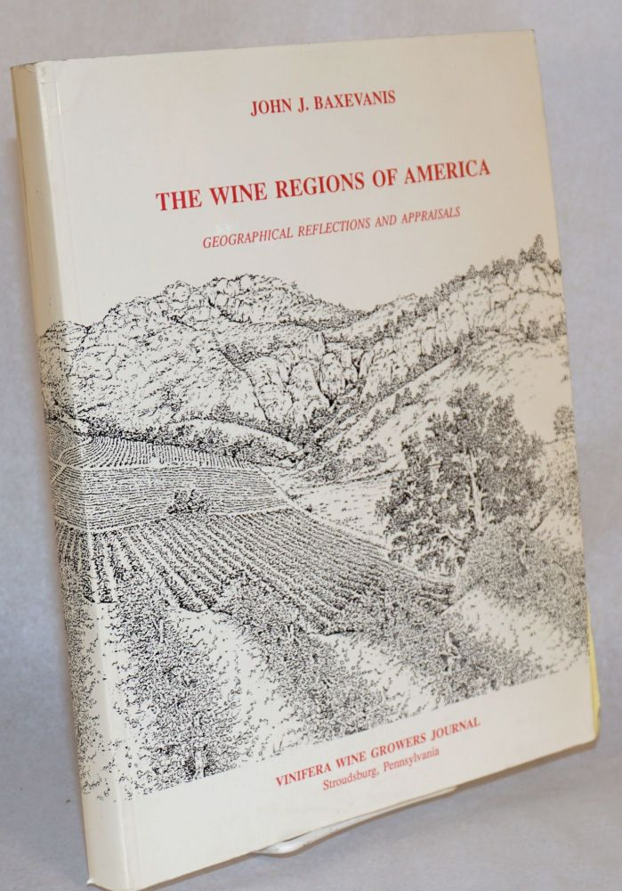 Wine Regions of America. Geographical Reflections and Appaisals. John J. Baxevanis.