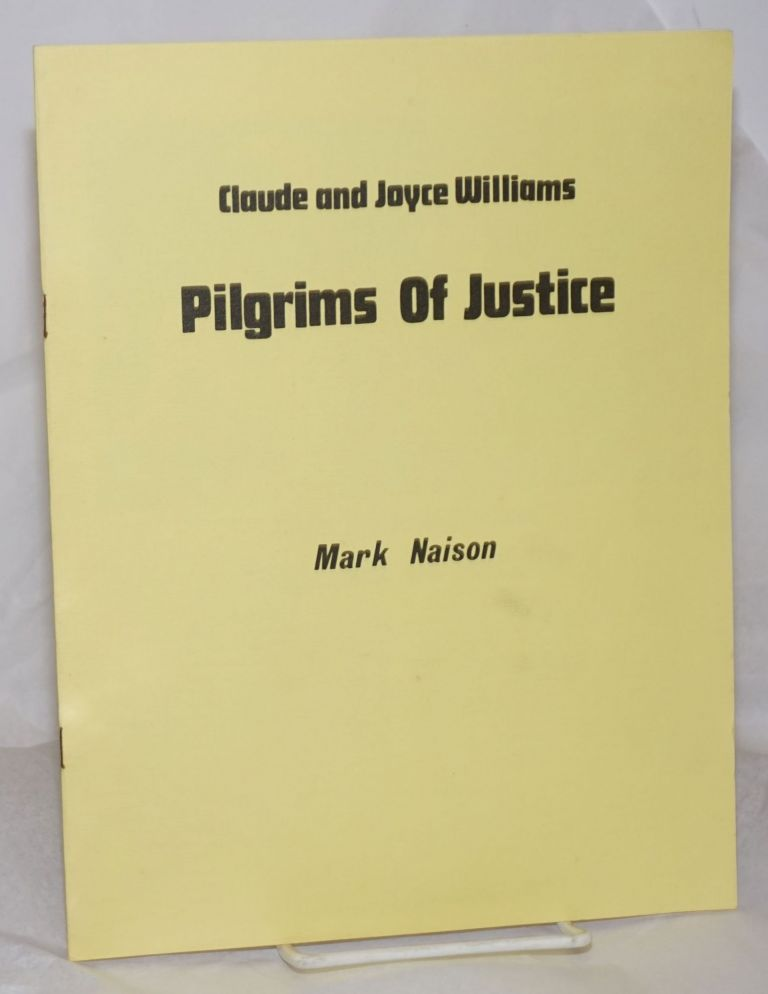 Claude and Joyce Williams: pilgrims of justice. Mark Naison.